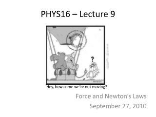 PHYS16 – Lecture 9