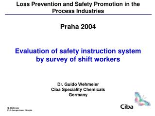 Loss Prevention and Safety Promotion in the Process Industries  Praha 2004   Evaluation of safety instruction system by