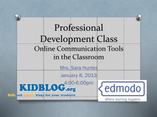 Professional Development Class Online Communication Tools in the Classroom