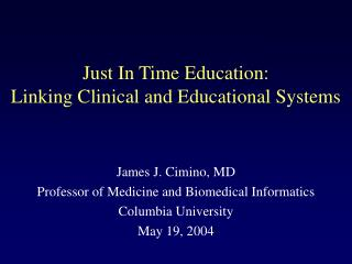 Just In Time Education: Linking Clinical and Educational Systems