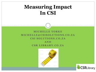 Measuring Impact  In CSI