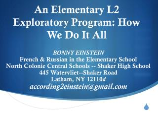 An Elementary L2 Exploratory Program: How We Do It All
