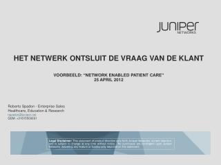 Roberto  Spadon -  Enterprise  Sales  Healthcare, Education & Research rspadon@juniper