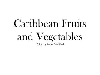 Caribbean Fruits and Vegetables