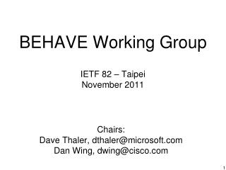 BEHAVE Working Group IETF  82 – Taipei November 2011