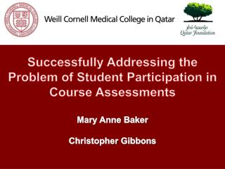 Successfully Addressing the Problem of Student Participation in Course Assessments Mary Anne Baker