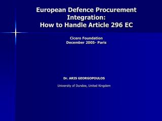 European Defence Procurement Integration:  How to Handle Article 296 EC Cicero Foundation December 2005- Paris