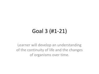 Goal 3 (#1-21)