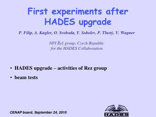 First experiments after  HADES upgrade