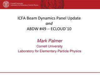 ICFA Beam Dynamics Panel Update and ABDW  # 49    ECLOUD`10