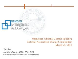 Minnesota's Internal Control Initiative National Association of State Comptrollers March 25, 2011