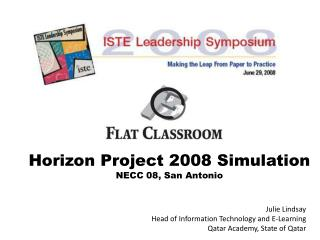 Horizon Project 2008 Simulation NECC 08, San Antonio