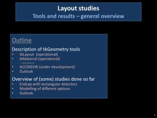 Layout studies Tools and results – general overview