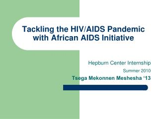 Tackling the HIV/AIDS Pandemic with African AIDS Initiative