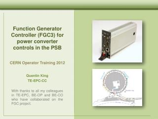 Function Generator Controller  (FGC3)  for power converter controls  in the  PSB