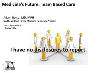 Adam Roise, MD, MPH Northeast Iowa Family Medicine Residency Program Jauch  Symposium 16  May 2014