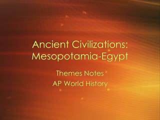Ancient Civilizations: Mesopotamia-Egypt