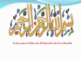 In the name of Allah, the All-Merciful, the Ever-Merciful