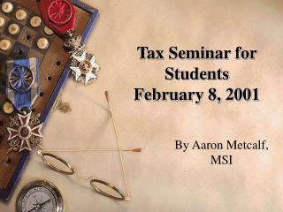 Tax Seminar for Students February 8, 2001