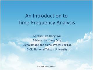 An Introduction to  Time-Frequency Analysis