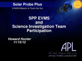 SPP EVMS  and  Science Investigation Team Participation