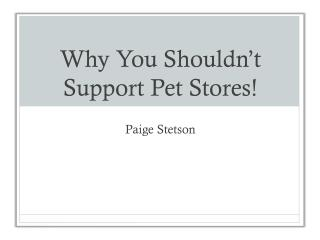 Why You Shouldn't Support Pet Stores!