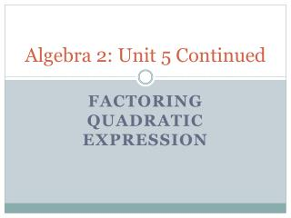 Algebra 2: Unit 5 Continued