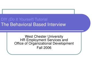 DIY (Do It Yourself) Tutorial The Behavioral Based Interview