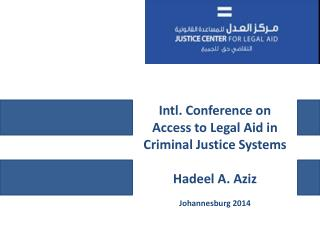 Intl. Conference on Access to Legal Aid in  Criminal Justice Systems Hadeel A. Aziz