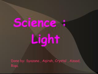Science :   Light