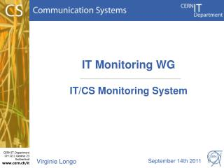 IT Monitoring WG IT/CS Monitoring System