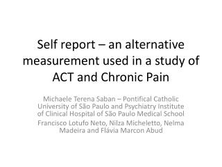 Self report – an alternative measurement used in a study of ACT and Chronic Pain