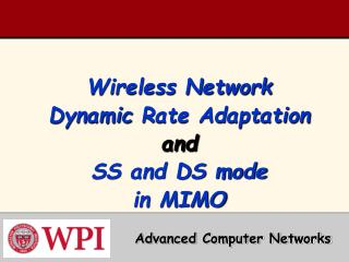 Wireless Network Dynamic Rate Adaptation and SS and DS mode in MIMO