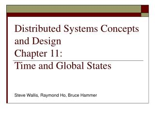 Distributed Systems Concepts and Design	  Chapter 11:  Time and Global States