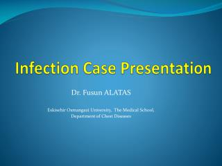 Infection Case Presentation