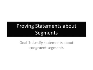 Proving Statements about Segments