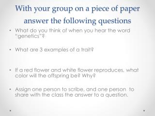 With your group on a piece of paper answer the following questions