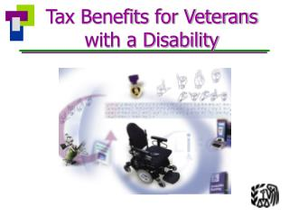 Tax Benefits for Veterans  with a Disability