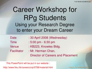 Career Workshop for RPg Students Using your Research Degree to enter your Dream Career