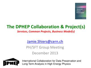 The DPHEP Collaboration & Project(s) Services, Common Projects, Business Model(s)