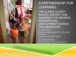 A Partnership for Learning:  The Clarke County School District and University of Georgia Professional Development School