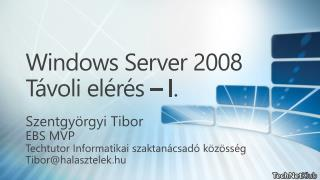 Windows Server  2008 Távoli elérés – I .