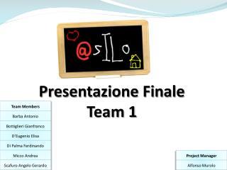 Presentazione Finale Team 1