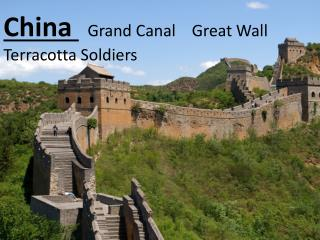 China  Grand Canal    Great Wall Terracotta Soldiers