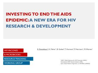INVESTING TO END THE AIDS EPIDEMIC:  A NEW ERA FOR HIV RESEARCH & DEVELOPMENT