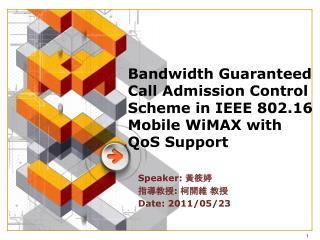Bandwidth Guaranteed Call Admission Control Scheme in IEEE 802.16 Mobile  WiMAX  with QoS Support