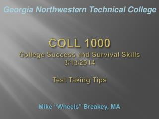 COLL 1000 College Success and Survival Skills 3/13/2014 Test Taking Tips