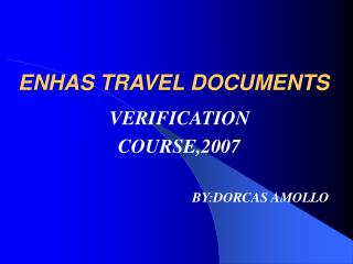 ENHAS TRAVEL DOCUMENTS