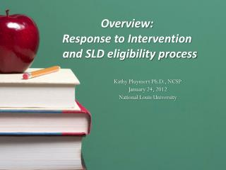 Overview: Response to Intervention   and SLD eligibility process