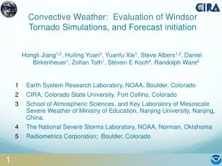 Convective Weather:   Evaluation of Windsor  Tornado Simulations,  and Forecast initiation